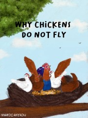 Why Chickens Do Not Fly
